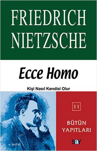 9789754684162: Ecce Homo Kisi Nasil Kendisi Olur
