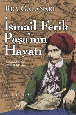 9789754705744: Ismail Ferik Pasa'n,n hayat, =: Ho vios tou Ismaea [sic] Pherik Pasa : spina nel cuore (Çagdas dünya edebiyat,)