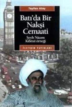 9789754705928: Batı'da bir Nakşi cemaati: Şeyh Nâzım Kıbrısı̂ örneǧi (Araştırma-inceleme dizisi) (Turkish Edition)
