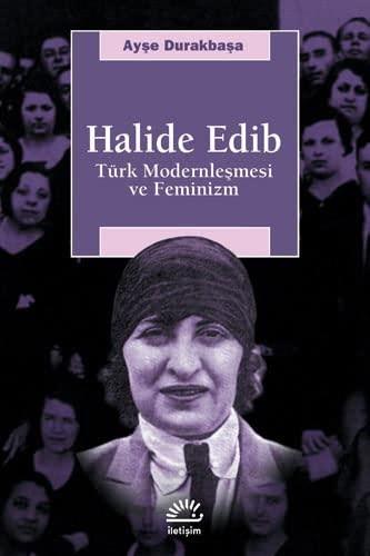 9789754708158: Halide Edib: Turk modernlesmesi ve feminizm (Arastirma-inceleme dizisi) (Turkish Edition)