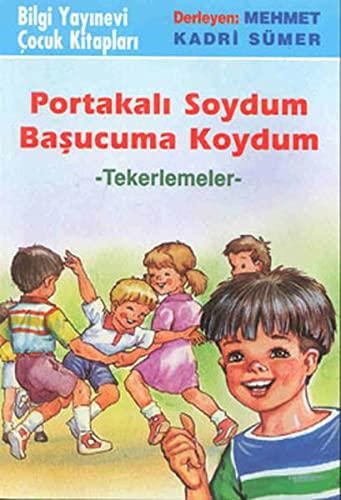9789754948042: Portakali Soydum Basucuma Koydum: Tekerlemeler