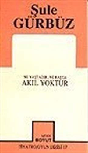 9789755080642: Ne yaştadır, ne başta, akıl yoktur (MitosBoyut tiyatro/oyun dizisi) (Turkish Edition)