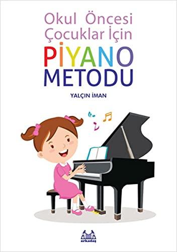 9789755098791: Okul Oncesi Cocuklar Icin Piyano Metodu