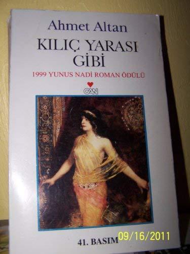 9789755108230: Kılıç yarası gibi: Roman (Türk yazarları) (Turkish Edition)