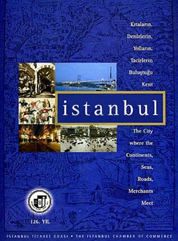 Istanbul. The city where the continents, seas,: Edited by EDHEM