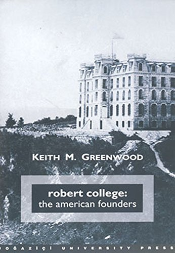 9789755181387: Robert College : American Founders (Hardcover)