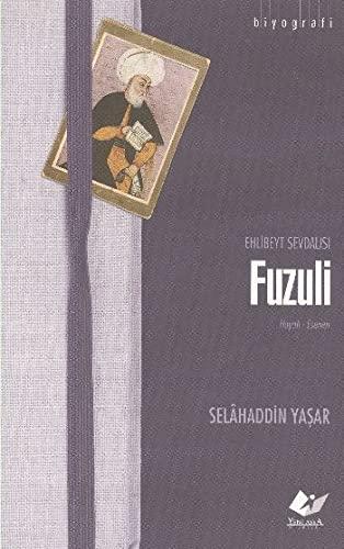 9789755255699: Ehlibeyt Sevdalisi Fuzuli
