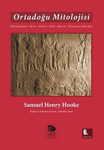 Ortadogu mitolojisi. Mezopotamya, Misir, Filistin, Hitit, Musevi,: SAMUEL HENRY HOOKE.