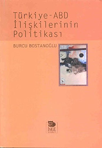 9789755332512: Turkiye-ABD Iliskilerinin Politikasi (Turkish Edition)