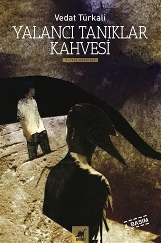 Yalanci Taniklar Kahvesi: Türkali, Vedat