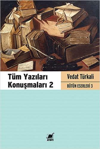 Tüm Yazilari Konusmalari 2: Türkali, Vedat