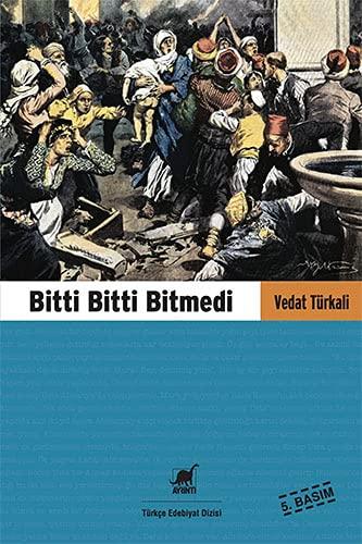 Bitti Bitti Bitmedi (Paperback): Vedat Türkali
