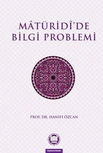 9789755480206: Mâturı̂dı̂'de bilgi problemi (Marmara Üniversitesi İlahiyat Fakültesi Vakfı yayınları) (Turkish Edition)