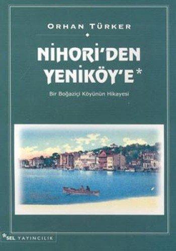 9789755702124: Nihori'den Yenik�y'e Bir Bogazi�i K�y�n�n Hikayesi