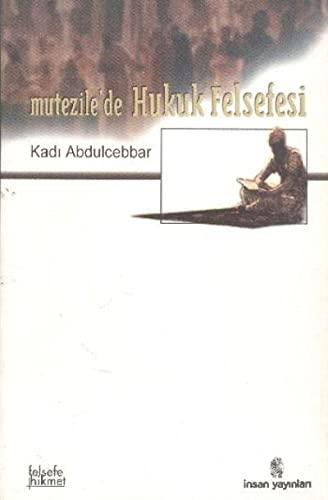Mutezile'de Hukuk Felsefesi: Kad? Abdulcebbar