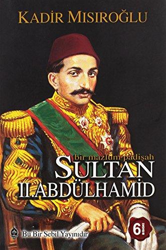 9789755800318: Bir Mazlum Padisah Sultan II. Abdülhamid