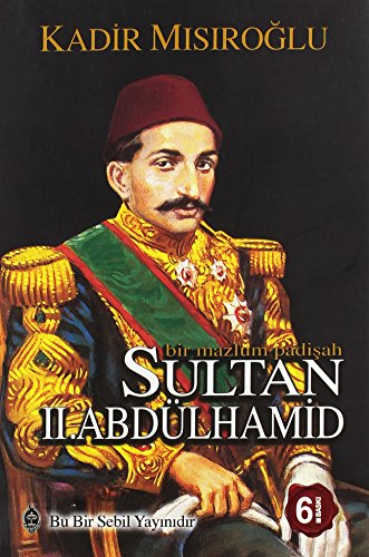 9789755800318: Bir Mazlum Padisah Sultan II. Abd�lhamid
