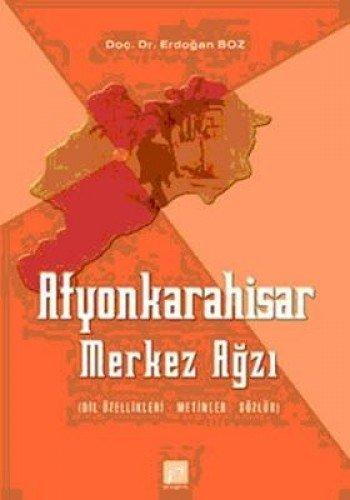 Afyon Merkez Agizi / Dil Ozellikleri Metinler: Erdogan Boz