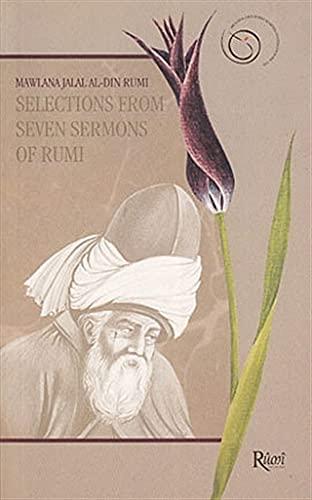 Selections From Seven Sermons of Rumi: Mevlana Celaleddin Rumi