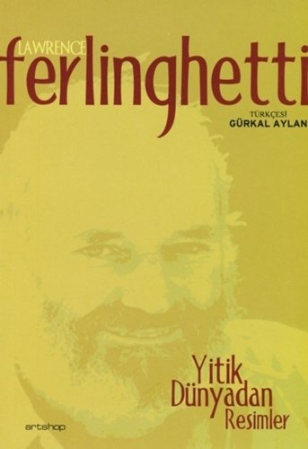 Yitik dunyadan resimler. Translated by Gurkal Aylan.: FERLINGHETTI, LAWRENCE