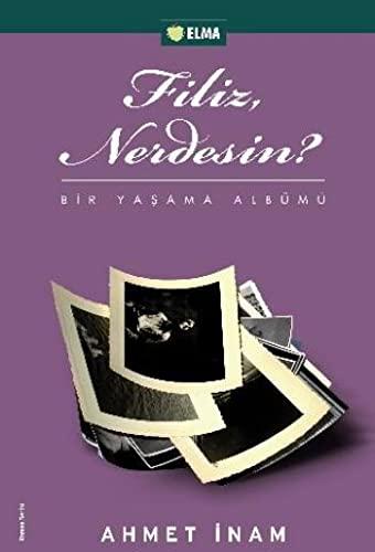 Filiz, Nerdesin?: Ahmet Inam