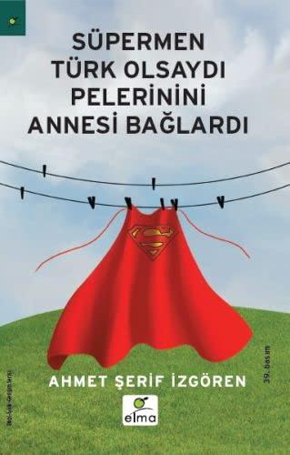 9789756093627: Supermen Turk Olsaydi Pelerinini Annesi Baglardi