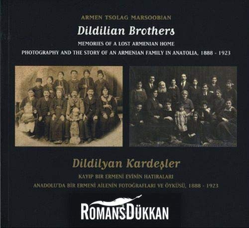 Dildilian Brothers - Memories of a Lost Armenian Home: Photography and the Story of an Armenian ...