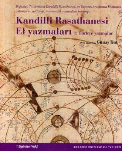 Kandilli Rasathanesi El Yazmalari 1 : Türkce: Kut, Günay; Aynur,