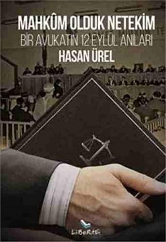 9789756201930: Mahkum Olduk Netekim : Bir Avukatin 12 Eylul Anilari