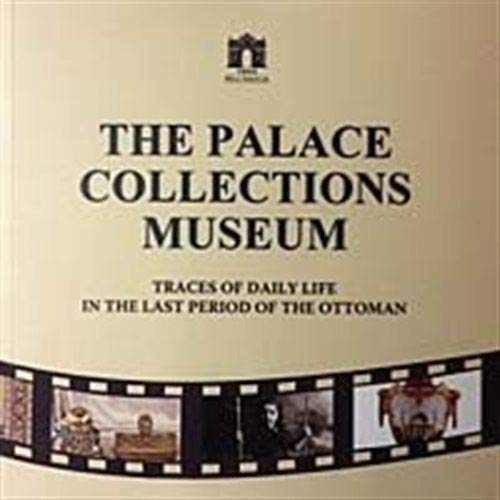 The Palace Collections Museum - Traces of: Kahraman, Kemal
