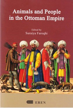 Animals and people in the Ottoman Empire.: Edited by SURAIYA