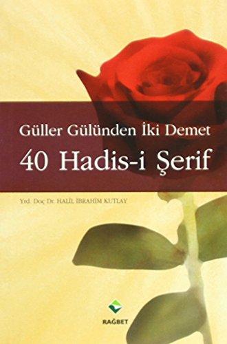 9789756373767: Guller Gulunden Iki Demet 40 Hadis-i Serif