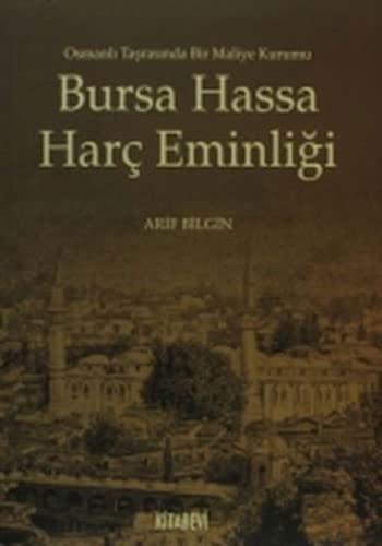 9789756403600: Bursa Hassa Harc Eminligi / Osmanli Tasrasinda Bir Maliye Kurumu