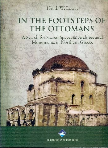 In the footsteps of the Ottomans. A search for sacred spaces & architectural monuments in Norther...