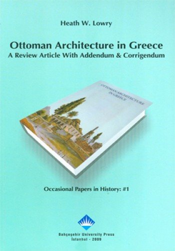 9789756437889: Ottoman Architecture in Greece: A Review Article with Addendum & Corrigendum