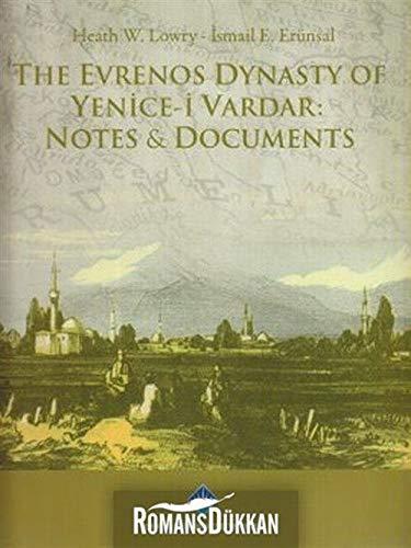 The Evrenos Dynasty of Yenice-i Vardar: Notes: Heath W. Lowry