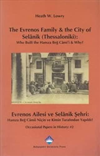 The Evrenos Family & the City of Selânik (Thessaloniki): Who Built the Hamza Beg Câ...