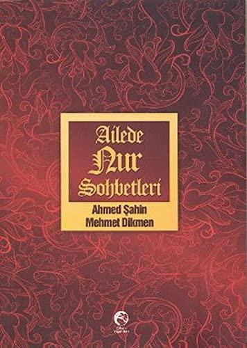 Ailede Nur Sohbetleri: Ahmed Sahin