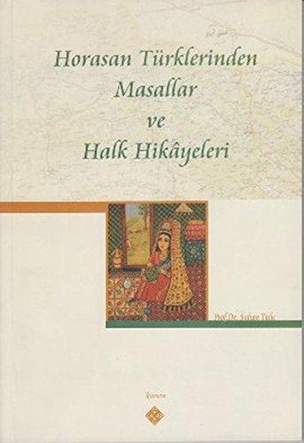 9789756527467: Horasan Turklerinden Masallar ve Halk Hikayeleri