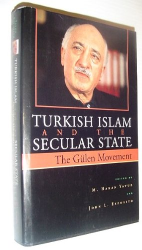 9789756571682: Turkish Islam and the Secular State: The Gulen Movement