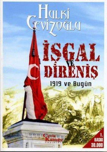 9789756613221: Isgal ve Direnis; 1919 ve Bug�n: 1919 ve Bug�n
