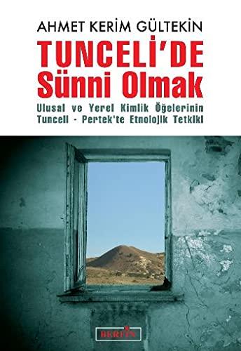 9789756680957: Tuncelide Sünni Olmak: Ulusal ve Yerel Kimlik Ögelerinin Tunceli-Pertek'te Etnolojik Tetkiki