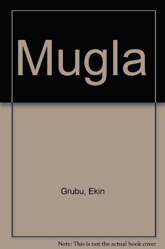 9789756708514: Mugla: Mugla, Bodrum, Dalaman, Datca, Fethiye, Kavaklidere, Koycegiz, Marmaris, Milas, Ortaca, Ula, Yatagan