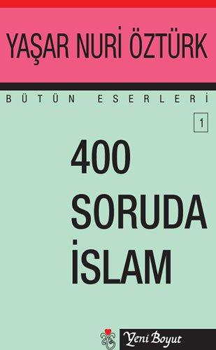 400 Soruda Islam: Yasar Nuri Ozturk