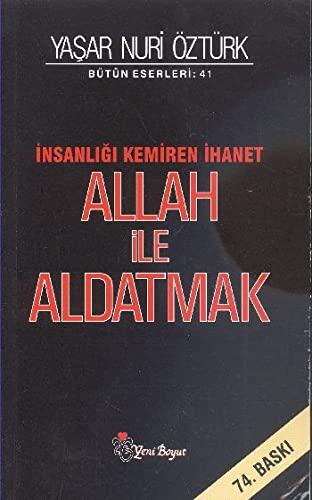 9789756779484: Allah ile Aldatmak / Türkiye'yi Kemiren ihanet