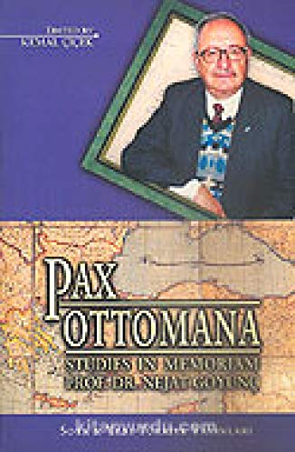 Pax Ottomana. Studies in memoriam Prof. Dr.: Edited by KEMAL