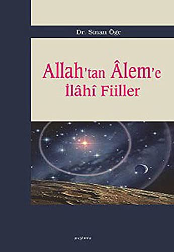 Allah'tan Âleme Ilâhi Fiiller: oge, Sinan