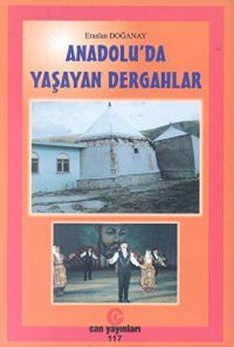 9789756791141: Anadolu'da yaşayan dergahlar: Sivas, Samsun, Amasya, Tokat, Çorum, Yozgat çevresi dergahları ve tekkeleri (Turkish Edition)