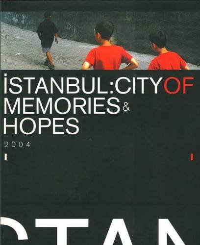 Istanbul: City of Memories and Hopes
