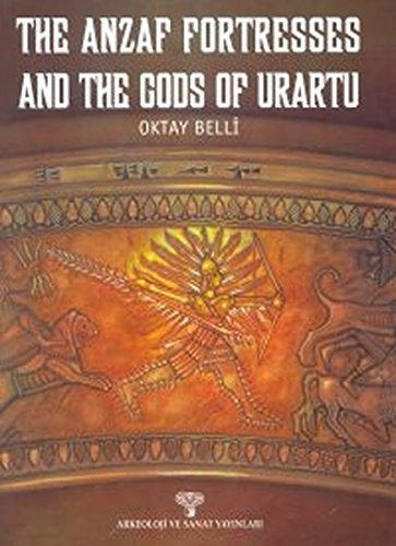 The Anzaf fortresses and the gods of: OKTAY BELLI.
